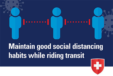 Maintain good social distancing habits while riding transit
