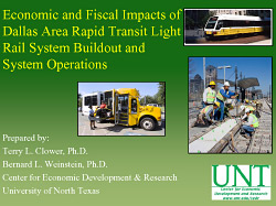 Economic and Fiscal Impacts of Dallas Area Rapid Transit Light Rail System Buildout and System Operations. Prepared by: Terry L. Clower, Ph.D., Bernard L. Weinstein, Ph.D. - Center for Economic Development and Research, University of North Texas. June 2009