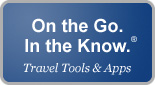 On the Go. In the Know. Travel Tools & Apps
