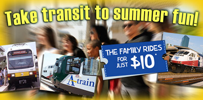 Take transit to summer fun. The family rides for just $10. Rides for two adults and up to four kids under 14. Saturdays only through August 17.